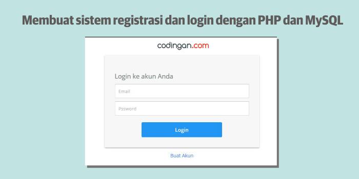 Membuat sistem registrasi dan login dengan PHP dan MySQL