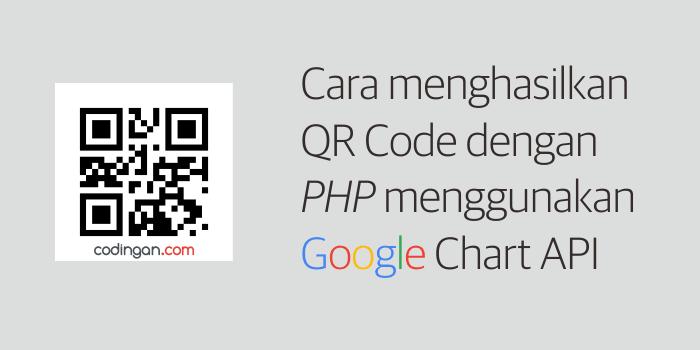 Cara menghasilkan QR Code-dengan-PHP menggunakan Google Chart API