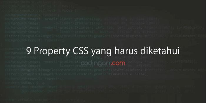 9 property CSS yang harus diketahui