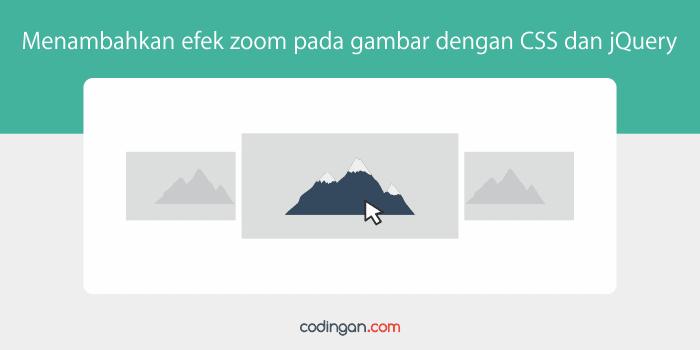 Menambahkan efek zoom pada gambar dengan CSS dan jQuery