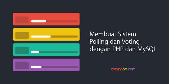 Membuat Polling dan Voting dengan PHP dan MySQL