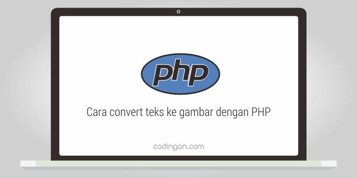 Cara convert teks ke gambar dengan PHP