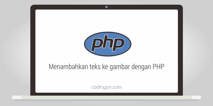 Menambahkan teks ke gambar dengan PHP