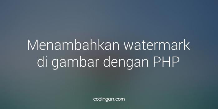 Menambahkan watermark di gambar dengan PHP