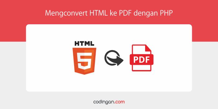 Mengconvert HTML ke PDF dengan PHP