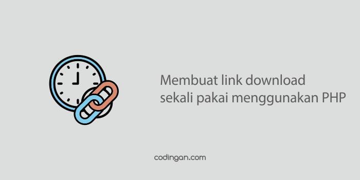 Membuat link download sekali pakai menggunakan PHP