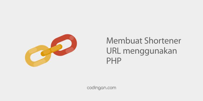 Membuat Shortener URL menggunakan PHP
